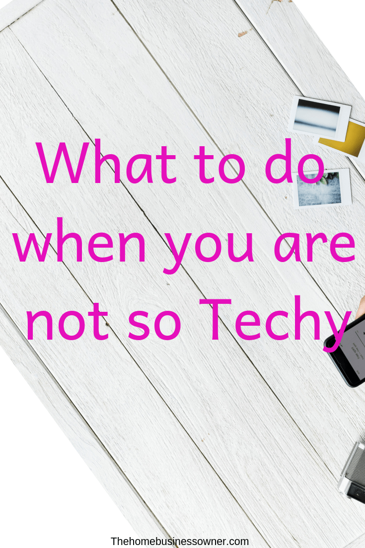 What to do when you are not so technology inclined.