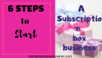 Subscription box business- How to start one