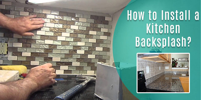 How to Install a Kitchen Backsplash