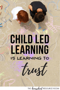 Child Led Learning. It's about learning to trust your child. Transitioning to child led learning in our homeschool.