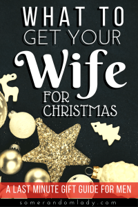What to get my wife for Christmas. A last minute gift guide for men.