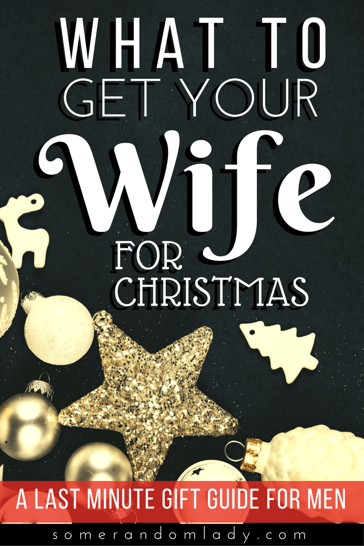 What to Get my Wife for Christmas: A Last Minute Guide for Men – The ...
