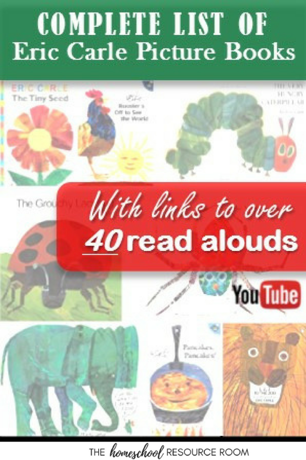 Complete List of Eric Carle Books with links to read alouds on youtube.