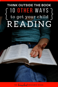 10 Ways to get your reluctant readers reading. Think out side the book!
