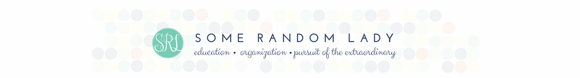 Some Random Lady, education, organization, pursuit of the extraordinary