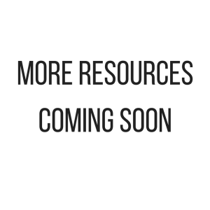 More Resources Coming Soon