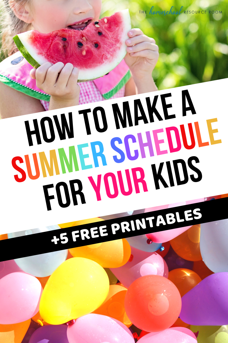 Creating a Summer Schedule for Kids +5 Free Printables