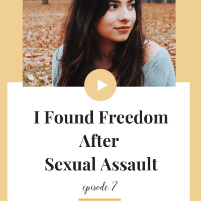I Found Freedom After Sexual Assault - The Honey Scoop