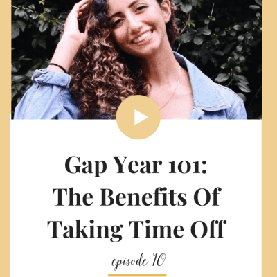 The Benefits Of Taking A Gap Year - gap year, college advice, freshman advice, inspiration