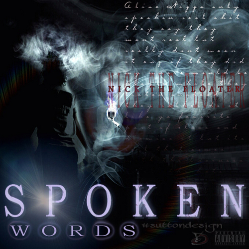 """Check Out My CWE Brother Nick the Floater on his Debut Mixtape: """"Spoken Words"""", Now Available on DatPiff.com"""