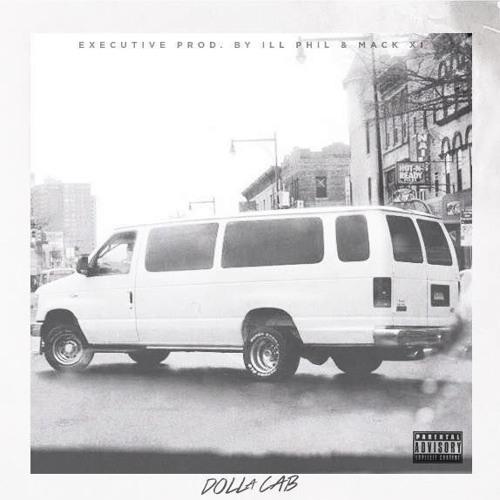 Dolla Cab – [Executive Prod. ILL PHIL & MACK XI]