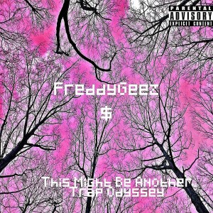 "Freddy G$ releases new EP ""This Might Be Another Trap Odyssey"""