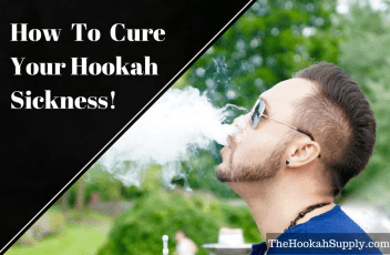 How To Cure Hookah Sickness Blog Image