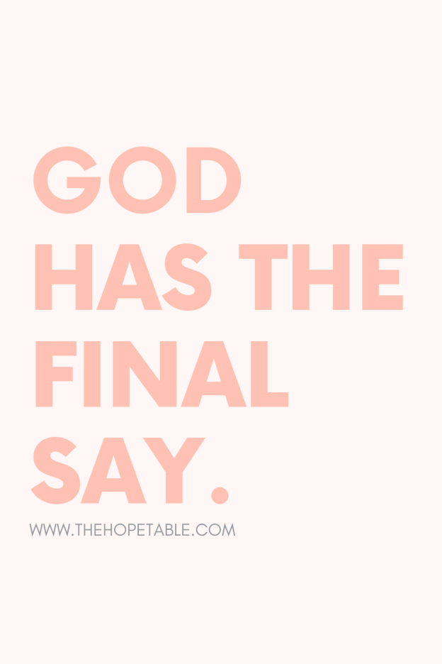 God has the final say pin