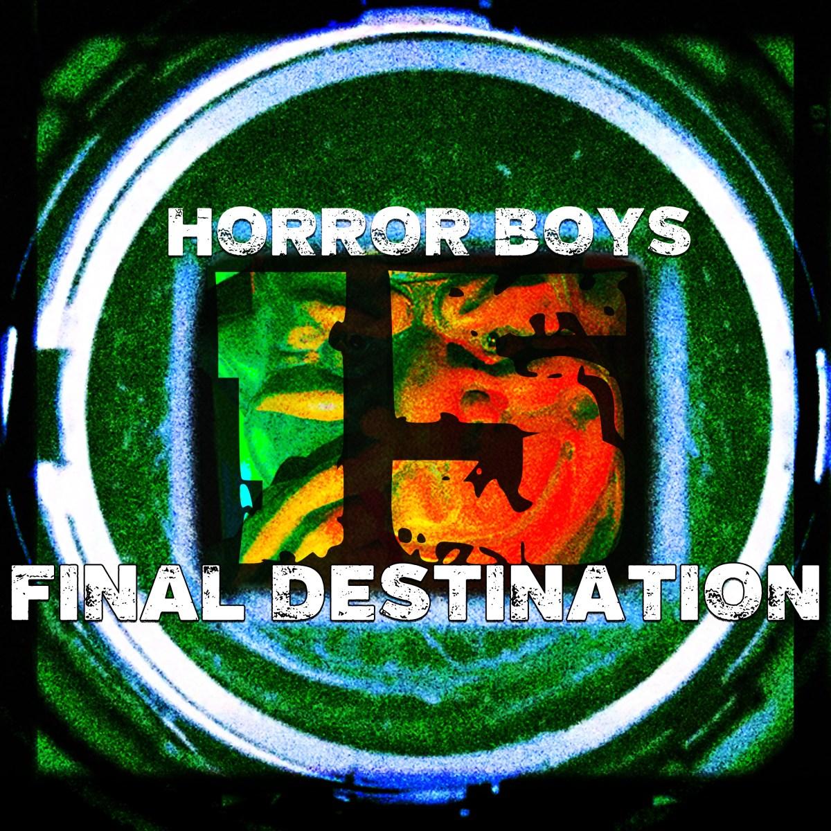 Horror Boys 15: Final Destination
