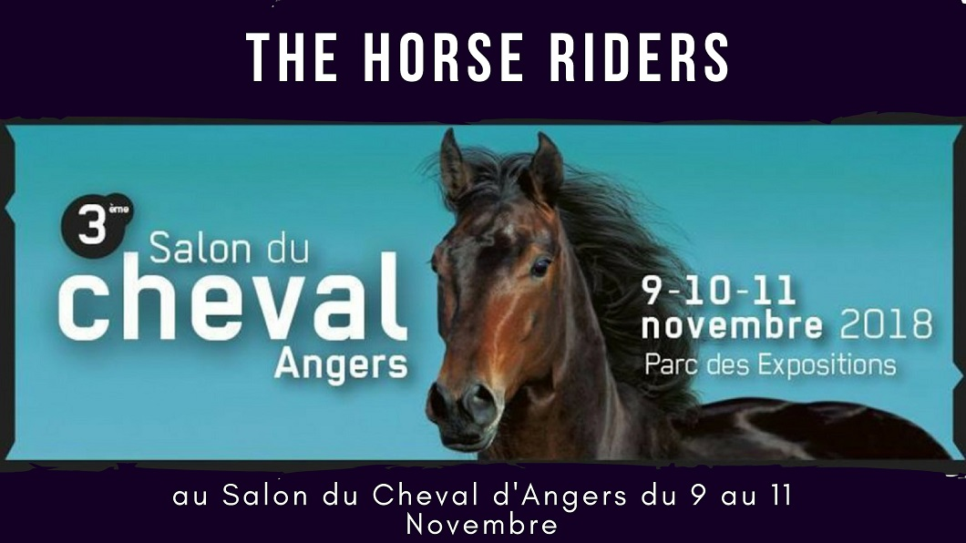 THE HORSE RIDERS au Salon du Cheval d'Angers