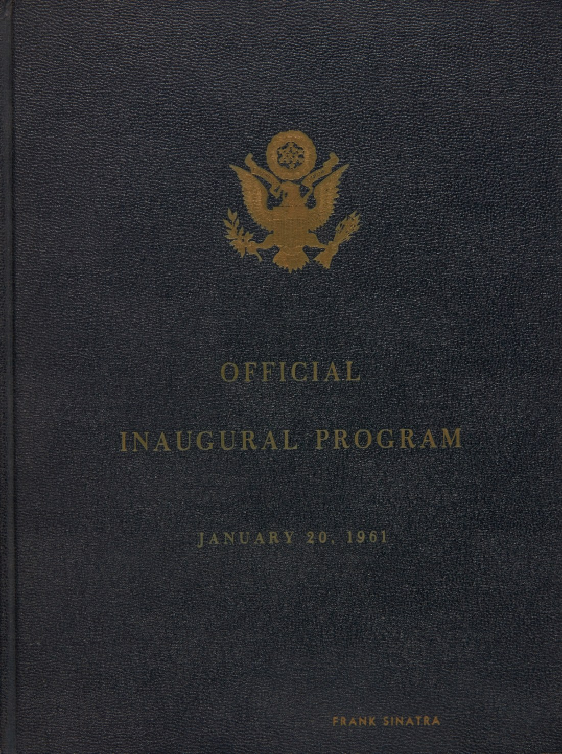 Frank Sinatra's copy of the deluxe limited edition of the 1961 official program of the inaugural ceremonies for President John F. Kennedy and Vice President Lyndon B. Johnson.