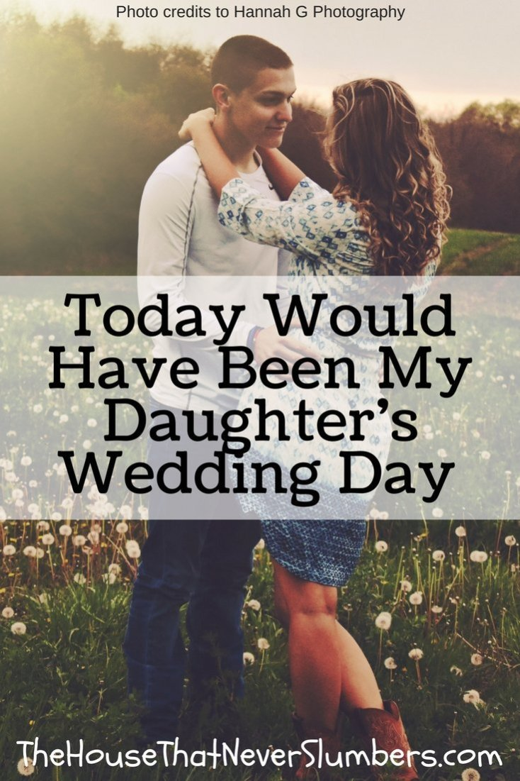 Today Would Have Been My Daughter's Wedding Day
