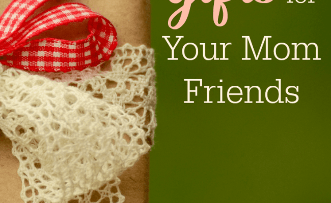The Best Gifts For Your Mom Friends The Humbled Homemaker