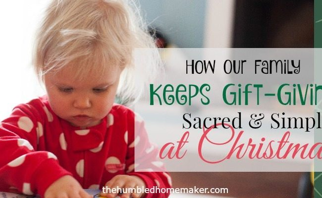 How Our Family Keeps Gift Giving Sacred And Simple At
