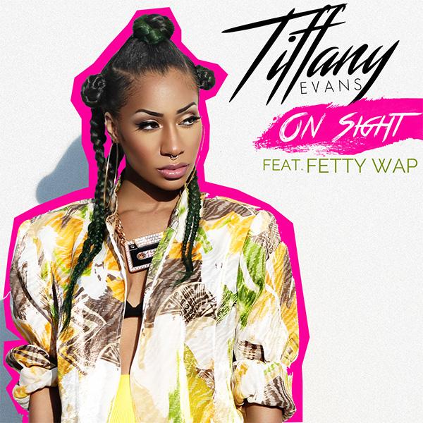 Tiffany_Evans-On_Sight-feat-Fetty_Wap