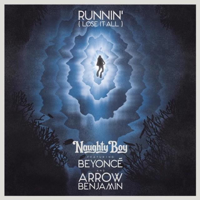 Runnin-Lose-it-All-Naughty-Boy-Beyonce-Arrow-Benjamin
