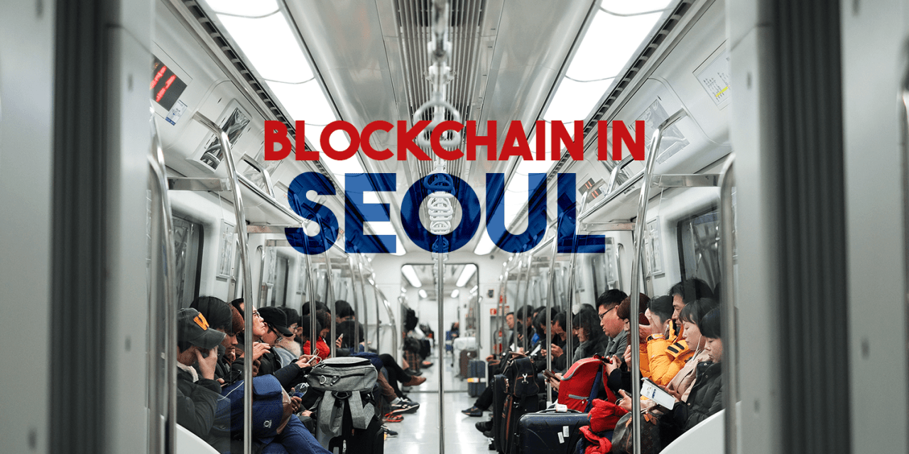 Seoul's Plans to Bring Blockchain to Citizens & Tourists