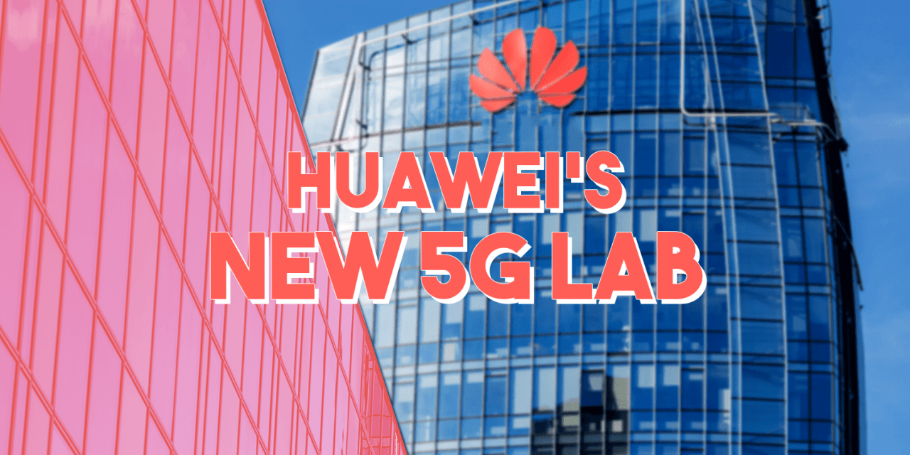 Huawei's 5G Lab: Harbinger of a Blockchain Future?