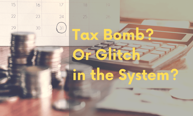 A Tax Bomb? Or Just the System Working Out Some Kinks?