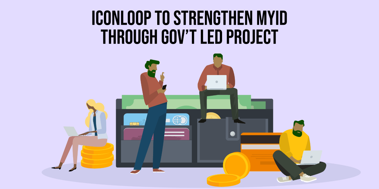 ICONLOOP to Strengthen MyID Through Gov't Led Project