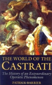 The World of the Castrati: Patrick Barbier