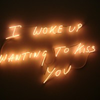 I woke up wanting to kiss you