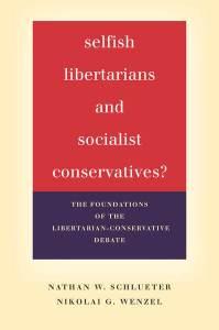 selfish libertarians and socialist conservatives