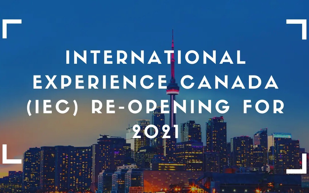 Canada Jobs from India – International Experience Canada (IEC) Re-Opening For 2021