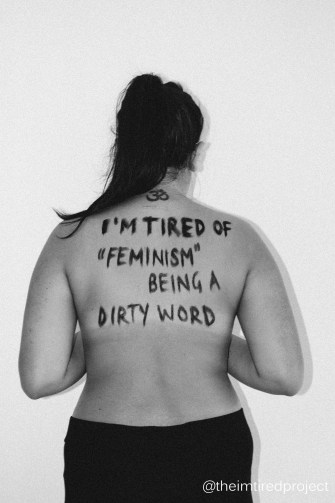 """""""I'm tired of """"feminism"""" being a dirty word."""""""