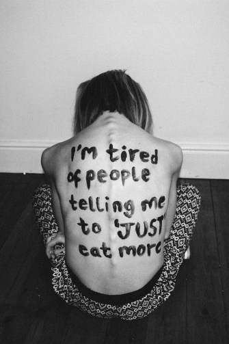"""""""I'm tired of people telling me to """"JUST"""" eat more."""""""