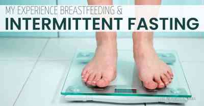 My experience intermittent fasting while breastfeeding #weightloss #intermittentfasting #breastfeeding