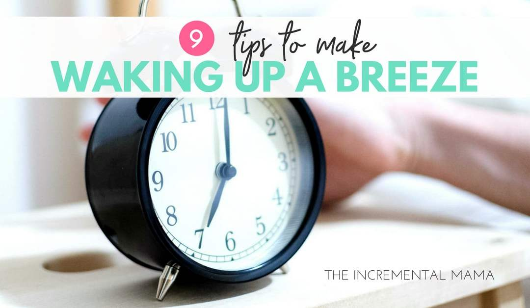 9 Tips to Make Waking Up a Breeze