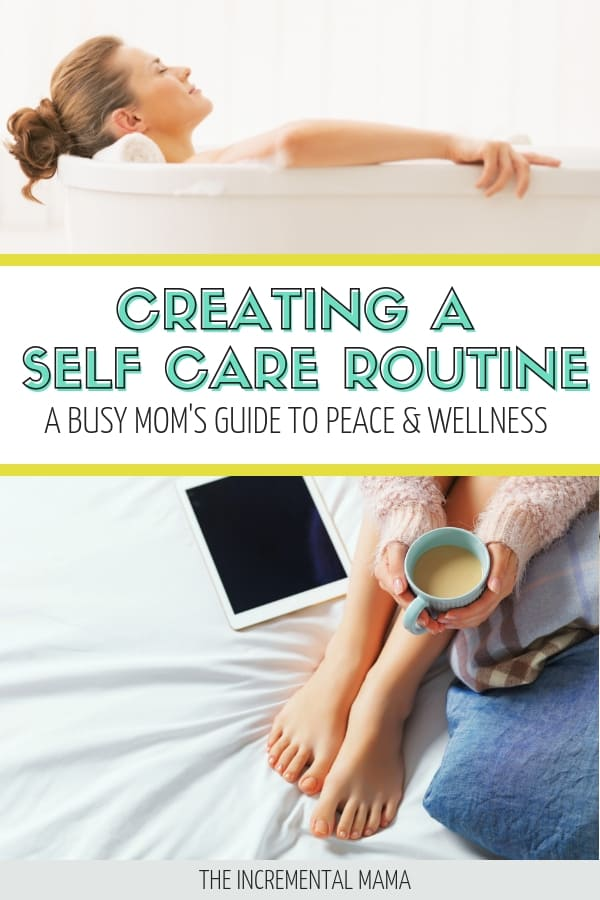 Tips to Create a Self Care Routine For Busy Moms #selfcare #momhacks