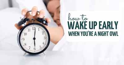 wake up early without being tired