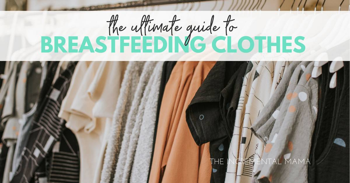 The Ultimate Breastfeeding Clothes Resource Guide