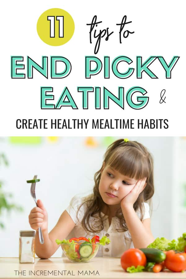 End picky eating and stop mealtime battles with these 11 tips and ideas for turning picky eaters into healthy eaters! (#1 and #2 have changed my life!) #getpickyeaterstoeat #endpickyeating #pickyeatingtoddler #pickyeatingkids