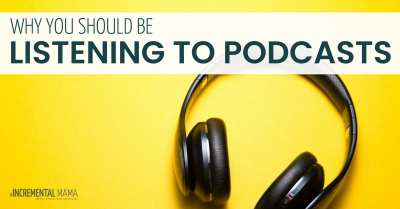 Podcasts are amazing for moms