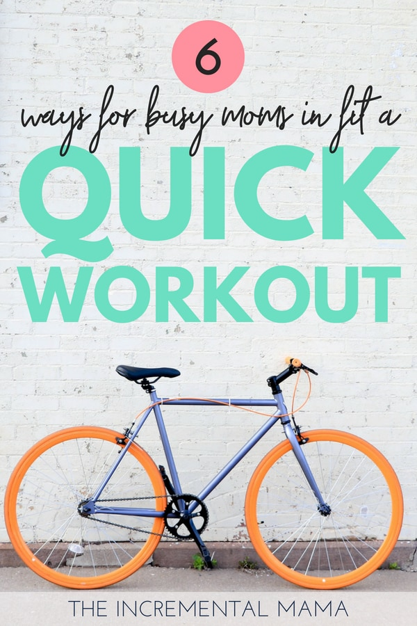 6 ways for busy moms to fit in a quick workout at home