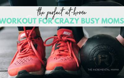 The Perfect at-Home Workout for Crazy Busy Moms