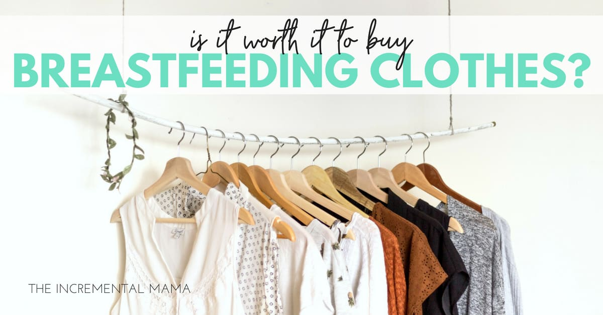 Is it Worth it to Buy Breastfeeding Clothes?