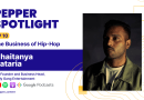 Chaitanya Kataria talks about the business of Indian Hip-Hop in 'Pepper Spotlight'