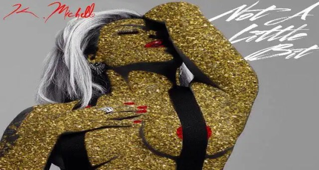 "K. Michelle- ""Not A Little Bit"""