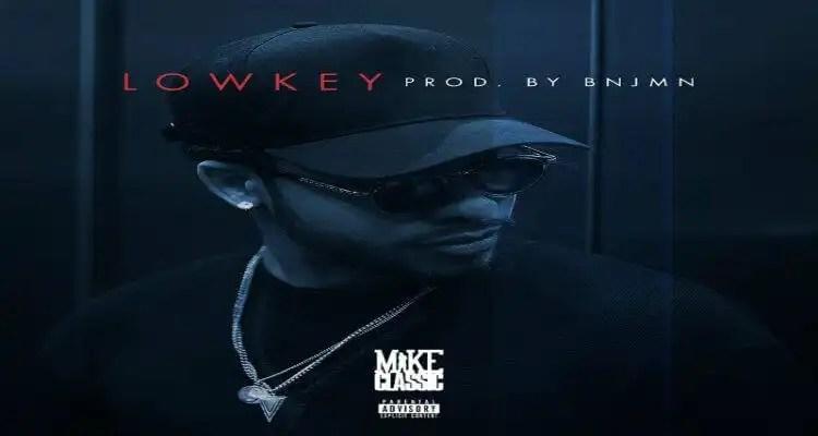 "Mike Classic ""Lowkey"""