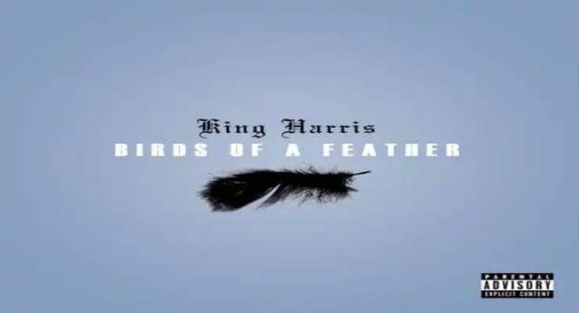 """King Harris """"Birds Of A Feather"""""""